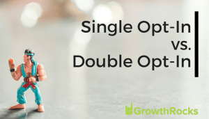 Single Opt-In vs. Double Opt-In - the main differences